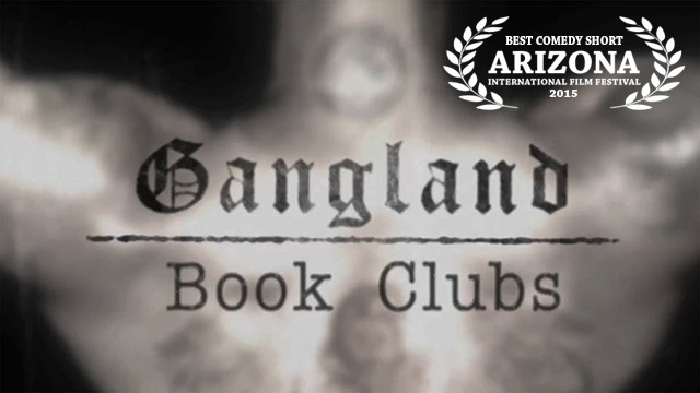 <em>Best Comedy Short:</em> Gangland: Book Clubs